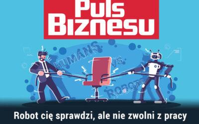 Puls Biznesu – Robot cię sprawdzi, ale nie zwolni z pracy