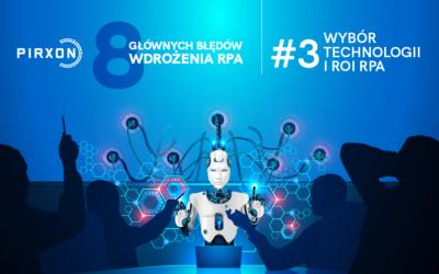 #3 z 8 błędów robotyzacji RPA. Wybór technologii i ROI RPA